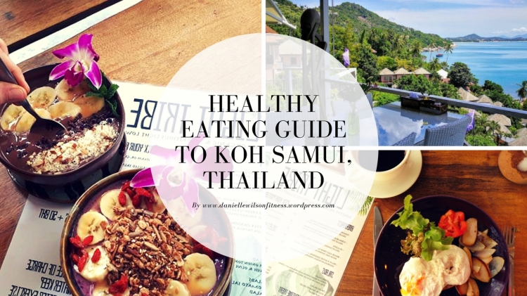 Healthy Clean Eating Guide to Koh Samui Thailand