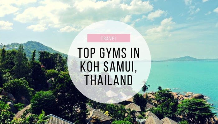 Top Best Gyms in Koh Samui Thailand Travel