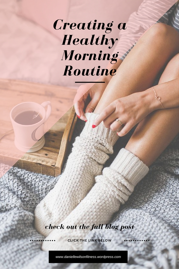 Creating a Healthy Habit My Morning Routine